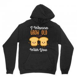 i wanna grow old with you Unisex Hoodie | Artistshot