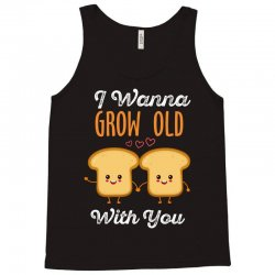 i wanna grow old with you Tank Top | Artistshot
