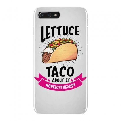 Lettuce Taco Bout It Speech Therapy Iphone 7 Plus Case Designed By Wizarts