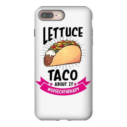 Lettuce Taco Bout It Speech Therapy Iphone 8 Plus Case Designed By Wizarts