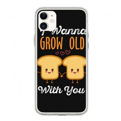 I Wanna Grow Old With You Iphone 11 Case Designed By Wizarts