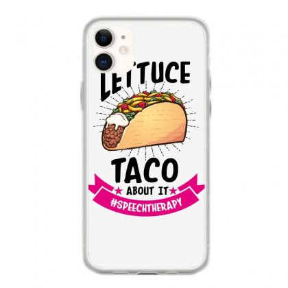 Lettuce Taco Bout It Speech Therapy Iphone 11 Case Designed By Wizarts
