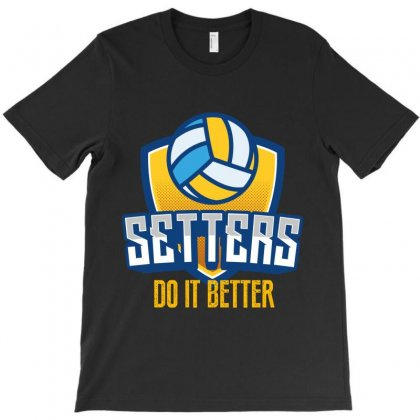 Setters Do It Better T-shirt Designed By Wizarts