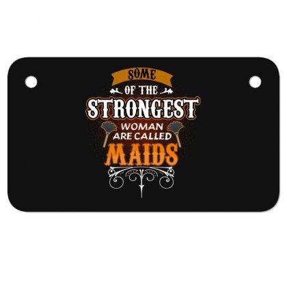 Some Of The Strongest Women Are Called Maids Motorcycle License Plate Designed By Wizarts