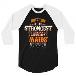 some of the strongest women are called maids 3/4 Sleeve Shirt | Artistshot