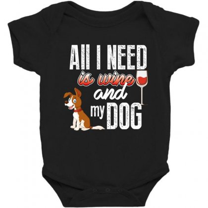 All I Need Is Wine And My Dog Baby Bodysuit Designed By Wizarts