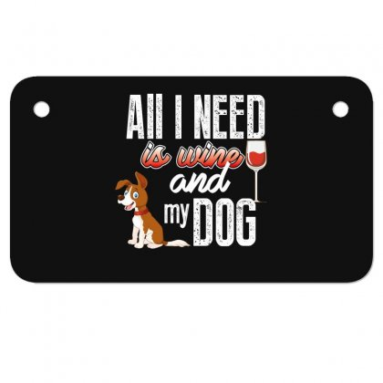 All I Need Is Wine And My Dog Motorcycle License Plate Designed By Wizarts