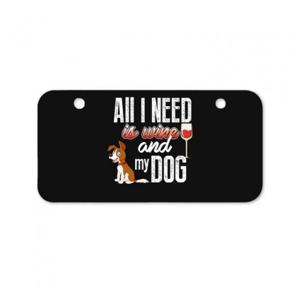All I Need Is Wine And My Dog Bicycle License Plate Designed By Wizarts