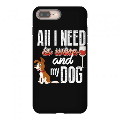 All I Need Is Wine And My Dog Iphone 8 Plus Case Designed By Wizarts