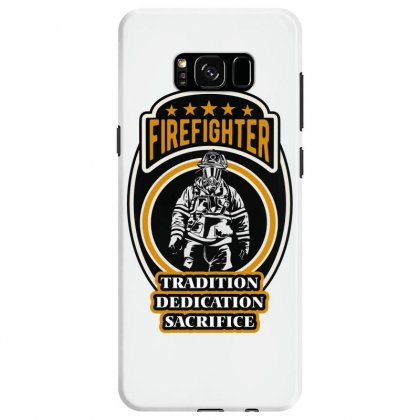 Firefighter Tradition Dedication Sacrifice Samsung Galaxy S8 Case Designed By Wizarts