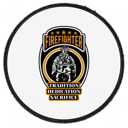 Firefighter Tradition Dedication Sacrifice Round Patch Designed By Wizarts