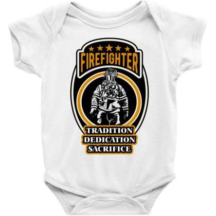 Firefighter Tradition Dedication Sacrifice Baby Bodysuit Designed By Wizarts
