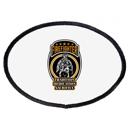 Firefighter Tradition Dedication Sacrifice Oval Patch Designed By Wizarts