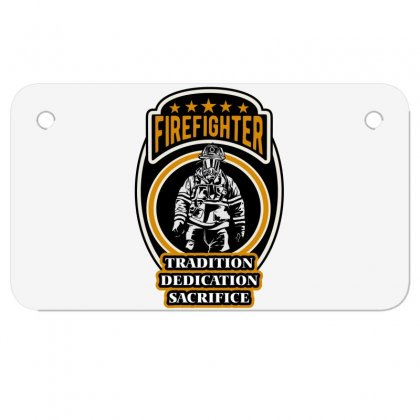 Firefighter Tradition Dedication Sacrifice Motorcycle License Plate Designed By Wizarts
