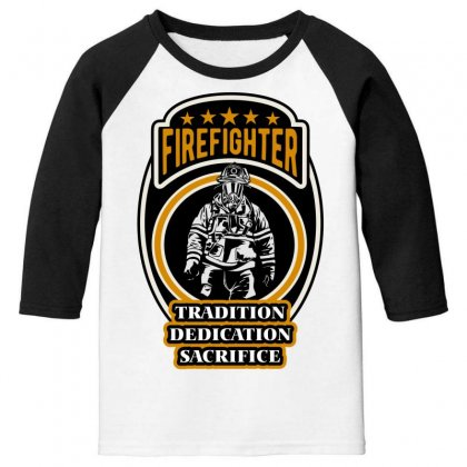 Firefighter Tradition Dedication Sacrifice Youth 3/4 Sleeve Designed By Wizarts