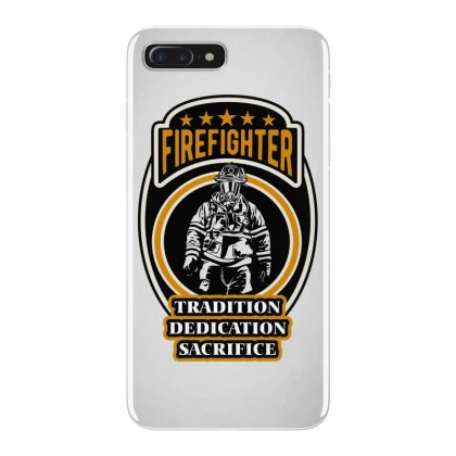Firefighter Tradition Dedication Sacrifice Iphone 7 Plus Case Designed By Wizarts
