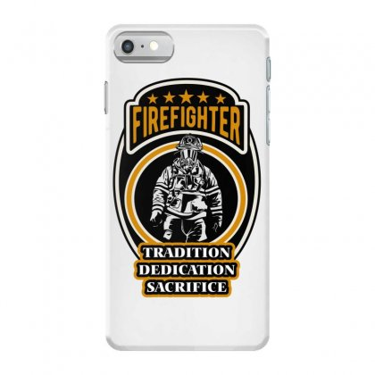 Firefighter Tradition Dedication Sacrifice Iphone 7 Case Designed By Wizarts