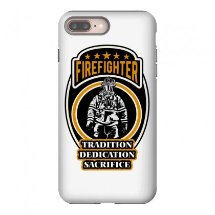 Firefighter Tradition Dedication Sacrifice Iphone 8 Plus Case Designed By Wizarts