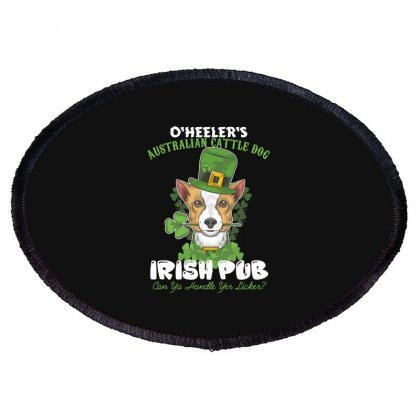 Heeler Australian Cattle Dog Irish Pub Can You Handle Yes Licker Oval Patch Designed By Wizarts