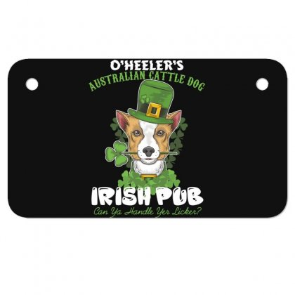Heeler Australian Cattle Dog Irish Pub Can You Handle Yes Licker Motorcycle License Plate Designed By Wizarts