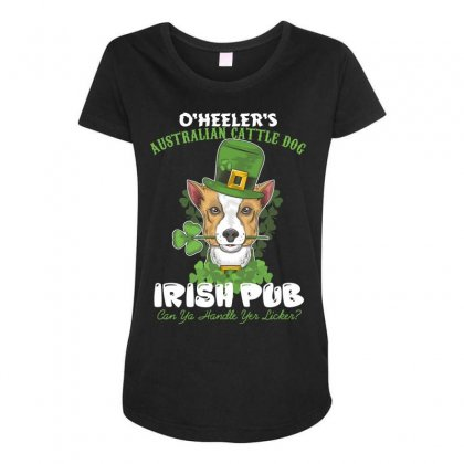 Heeler Australian Cattle Dog Irish Pub Can You Handle Yes Licker Maternity Scoop Neck T-shirt Designed By Wizarts