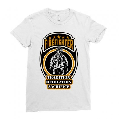 Firefighter Tradition Dedication Sacrifice Ladies Fitted T-shirt Designed By Wizarts