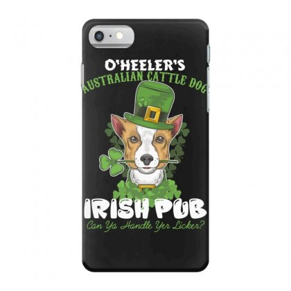 Heeler Australian Cattle Dog Irish Pub Can You Handle Yes Licker Iphone 7 Case Designed By Wizarts