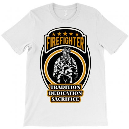 Firefighter Tradition Dedication Sacrifice T-shirt Designed By Wizarts