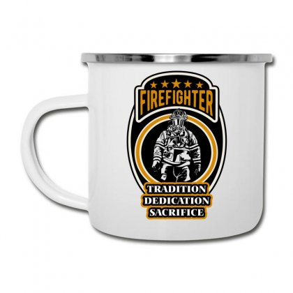 Firefighter Tradition Dedication Sacrifice Camper Cup Designed By Wizarts