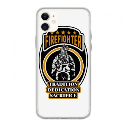 Firefighter Tradition Dedication Sacrifice Iphone 11 Case Designed By Wizarts