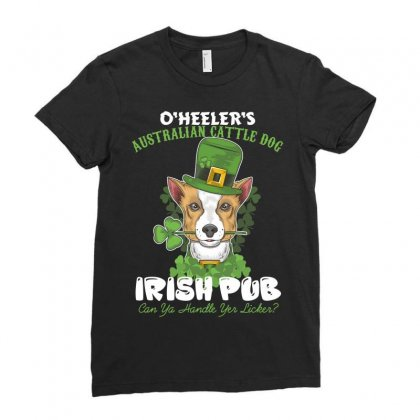 Heeler Australian Cattle Dog Irish Pub Can You Handle Yes Licker Ladies Fitted T-shirt Designed By Wizarts