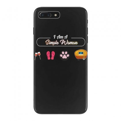 I Am A Simple Woman Iphone 7 Plus Case Designed By Wizarts