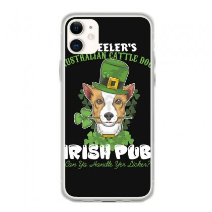 Heeler Australian Cattle Dog Irish Pub Can You Handle Yes Licker Iphone 11 Case Designed By Wizarts