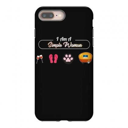 I Am A Simple Woman Iphone 8 Plus Case Designed By Wizarts