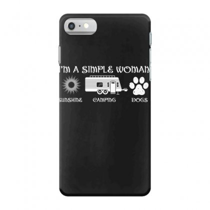 I'm A Simple Woman Sunshine Camping Dogs Iphone 7 Case Designed By Wizarts