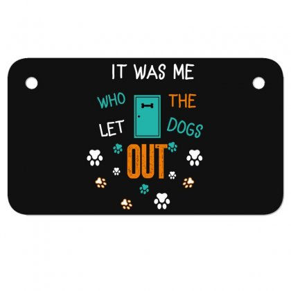 It Was Me Who Let The Dogs Out Motorcycle License Plate Designed By Wizarts