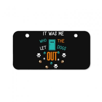 It Was Me Who Let The Dogs Out Bicycle License Plate Designed By Wizarts