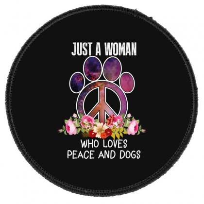 Just A Woman Who Loves Peace And Dogs Round Patch Designed By Wizarts