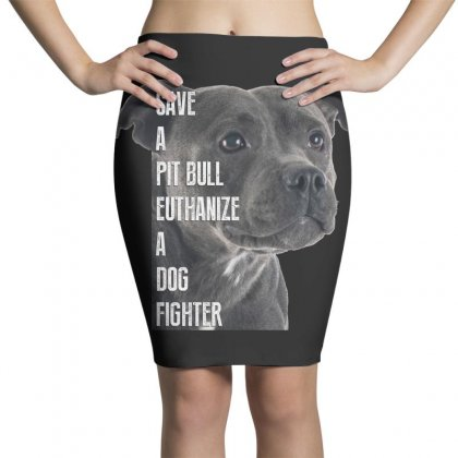 Save A Pitbull Euthanize A Dog Fighter Pencil Skirts Designed By Wizarts