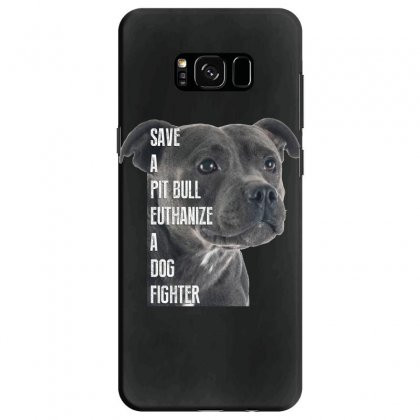 Save A Pitbull Euthanize A Dog Fighter Samsung Galaxy S8 Case Designed By Wizarts