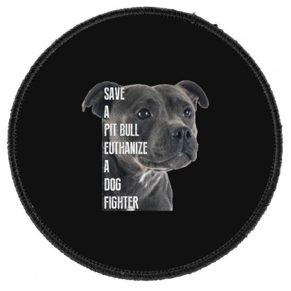 Save A Pitbull Euthanize A Dog Fighter Round Patch Designed By Wizarts
