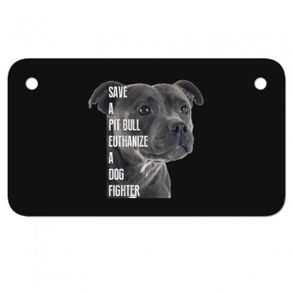 Save A Pitbull Euthanize A Dog Fighter Motorcycle License Plate Designed By Wizarts
