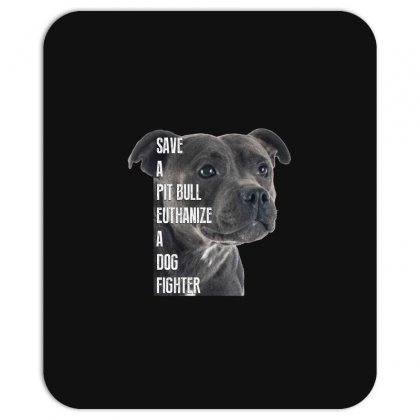 Save A Pitbull Euthanize A Dog Fighter Mousepad Designed By Wizarts