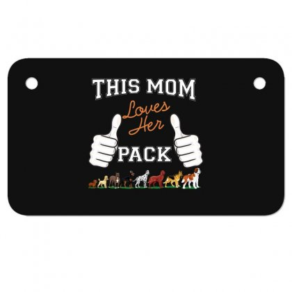 This Mom Loves Her Pack Motorcycle License Plate Designed By Wizarts