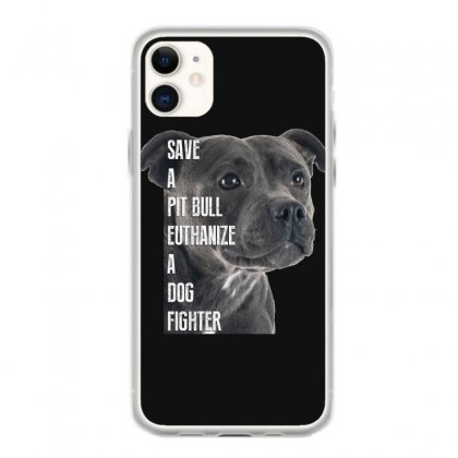 Save A Pitbull Euthanize A Dog Fighter Iphone 11 Case Designed By Wizarts