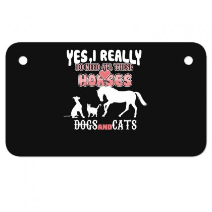 Yes I Really Do Need All These Horses Dogs And Cats Motorcycle License Plate Designed By Wizarts