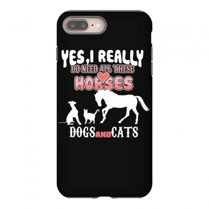 Yes I Really Do Need All These Horses Dogs And Cats Iphone 8 Plus Case Designed By Wizarts