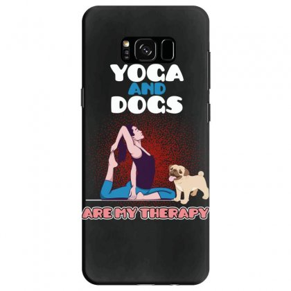 Yoga And Dogs Are My Therapy Samsung Galaxy S8 Case Designed By Wizarts