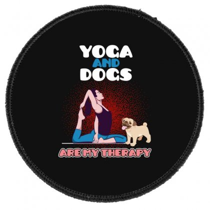 Yoga And Dogs Are My Therapy Round Patch Designed By Wizarts