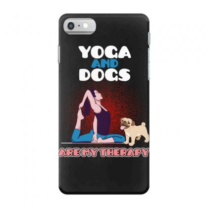 Yoga And Dogs Are My Therapy Iphone 7 Case Designed By Wizarts